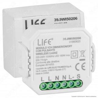 Life Modulo 1CH Ricevitore Interruttore Dimmer/ON/OFF Wi-Fi con Pulsanti - mod. 39.9WI50207